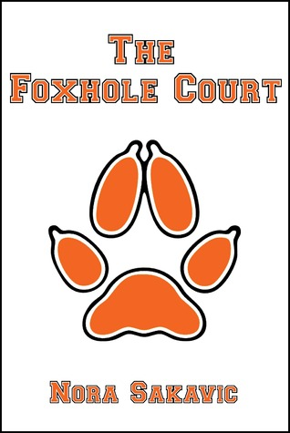 the foxhole court nora sakavic