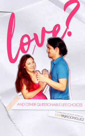 love and other questionable choices anthology chi yu rodriguez #romanceclass queer filipino rep